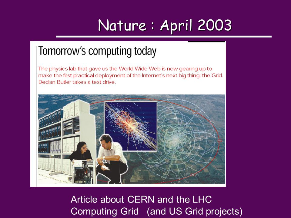 Nature : April 2003 Article about CERN and the LHC Computing Grid (and US Grid projects)