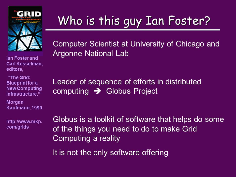 Who is this guy Ian Foster.