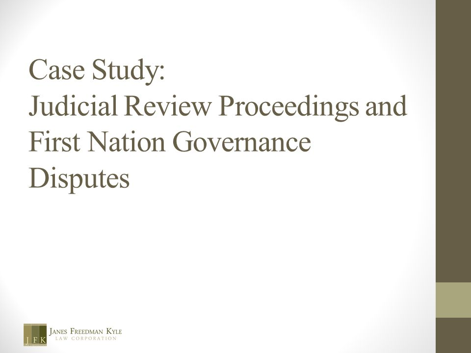 Case Study: Judicial Review Proceedings and First Nation Governance Disputes