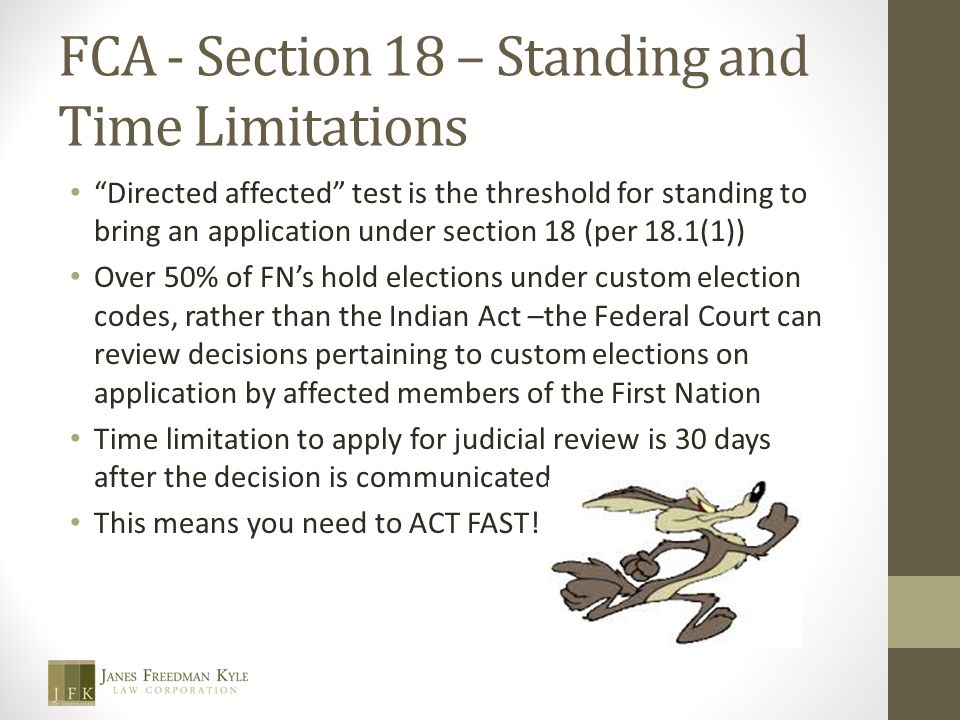 "FCA - Section 18 – Standing and Time Limitations ""Directed affected"" test is the threshold for standing to bring an application under section 18 (per"