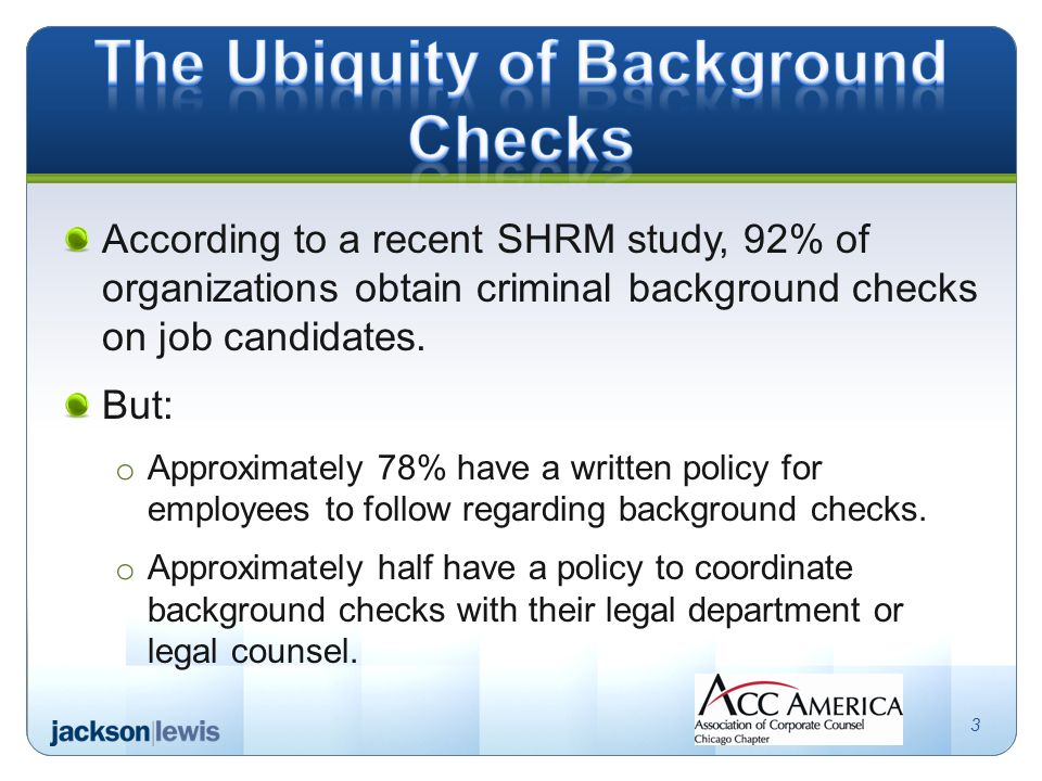 According to a recent SHRM study, 92% of organizations obtain criminal background checks on job candidates.