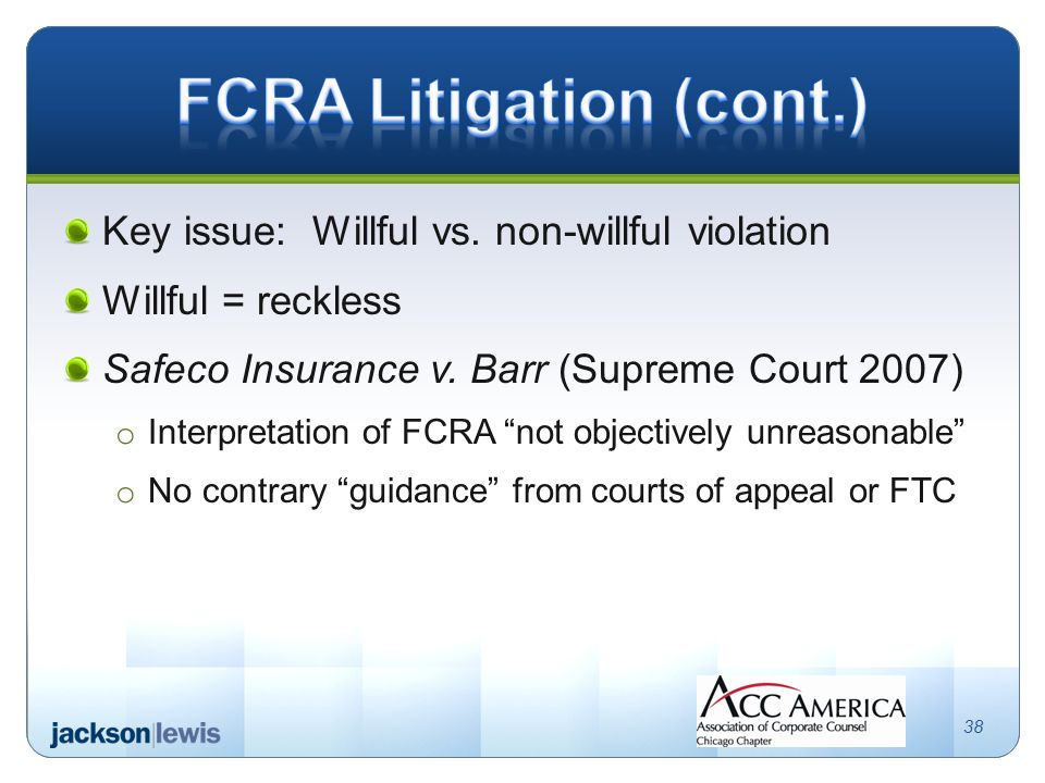 Key issue: Willful vs.non-willful violation Willful = reckless Safeco Insurance v.