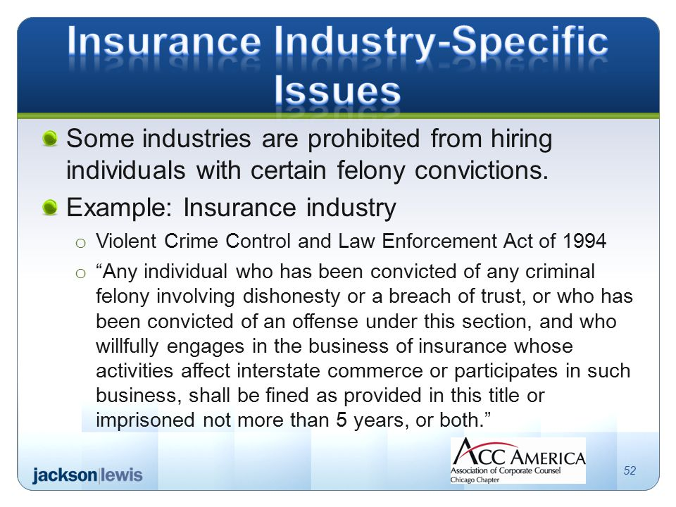 Some industries are prohibited from hiring individuals with certain felony convictions.