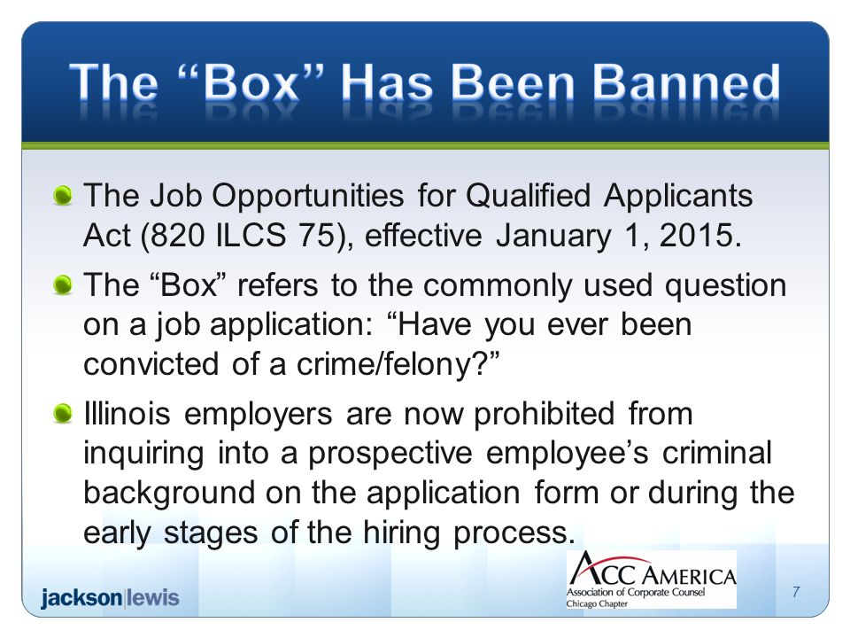 The Job Opportunities for Qualified Applicants Act (820 ILCS 75), effective January 1, 2015.