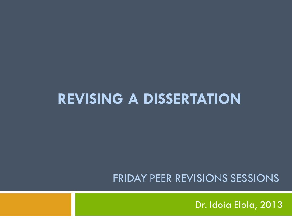 Revision is a reiterative process Excellent drafted dissertation Revision 2