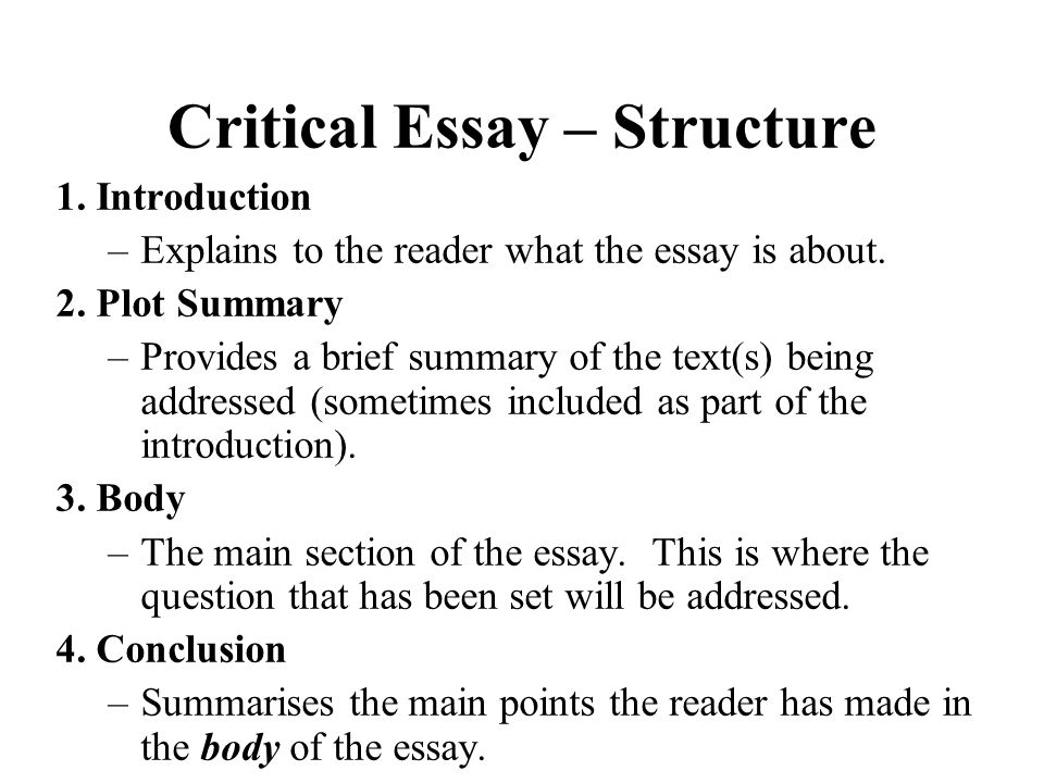 Critical Essay - Introduction Purpose The Introduction section of a Critical Essay should explain to the reader what the Critical Essay is about.
