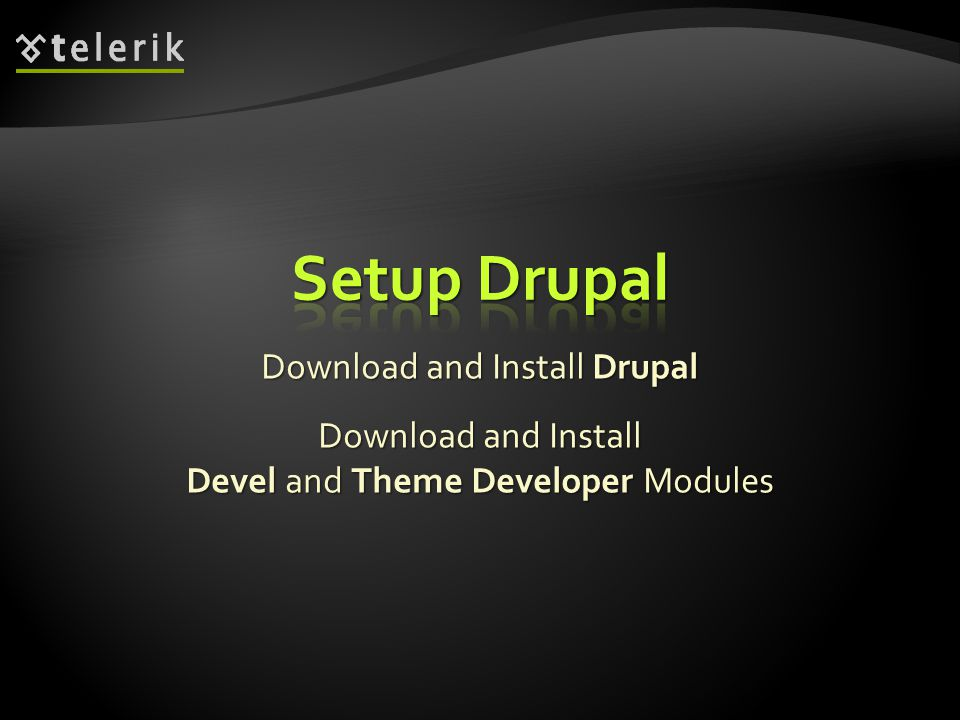 Download and Install Drupal Download and Install Devel and Theme Developer Modules