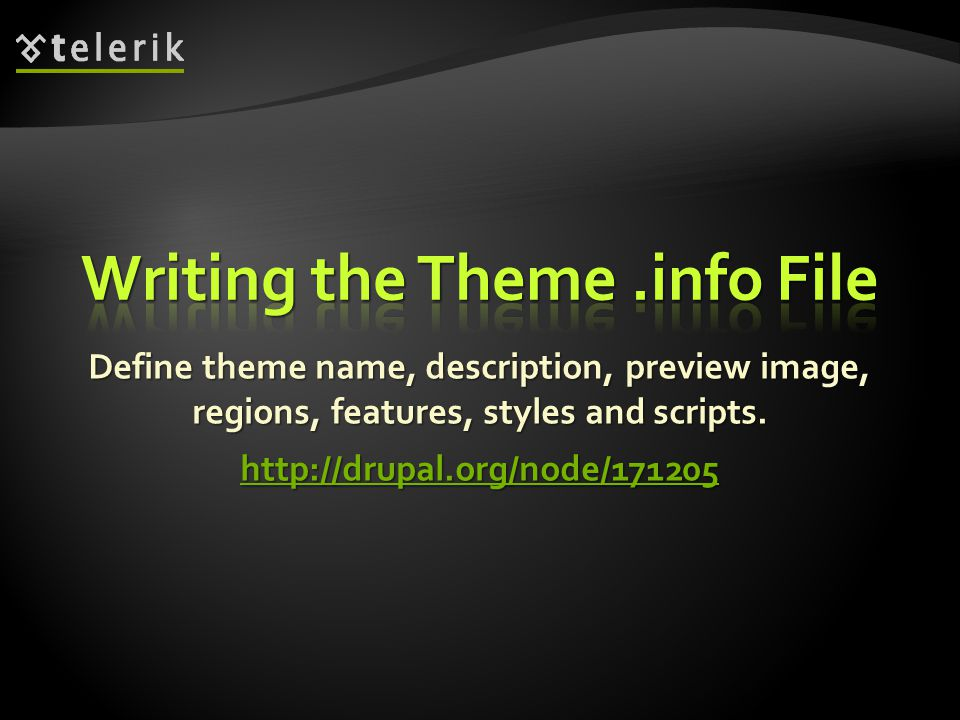 Define theme name, description, preview image, regions, features, styles and scripts.