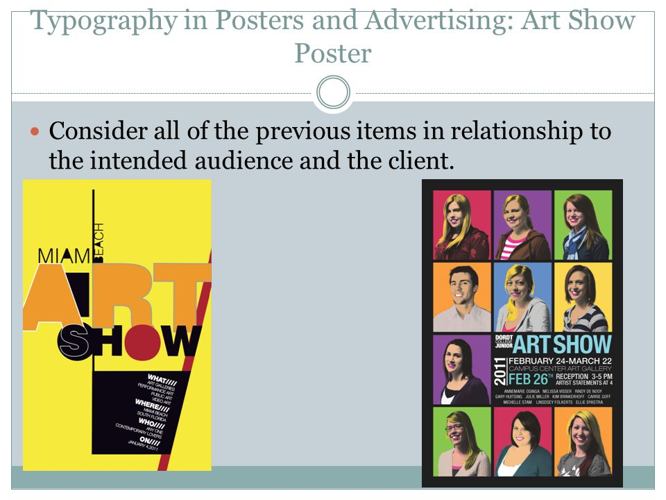 Typography in Posters and Advertising: Art Show Poster Consider all of the previous items in relationship to the intended audience and the client.