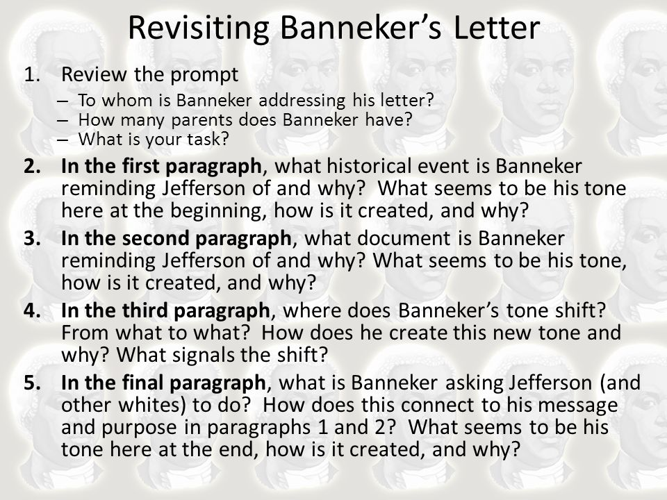 Revisiting Banneker's Letter 1.Review the prompt – Banneker is addressing Thomas Jefferson only.