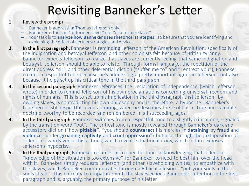 """Revisiting Banneker's Letter 1.Review the prompt – Banneker is addressing Thomas Jefferson only. – Banneker is the son """"of former slaves"""" not """"of a fo"""