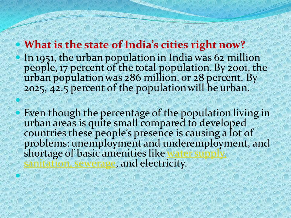 What is the state of India's cities right now? In 1951, the urban population in India was 62 million people, 17 percent of the total population. By 20