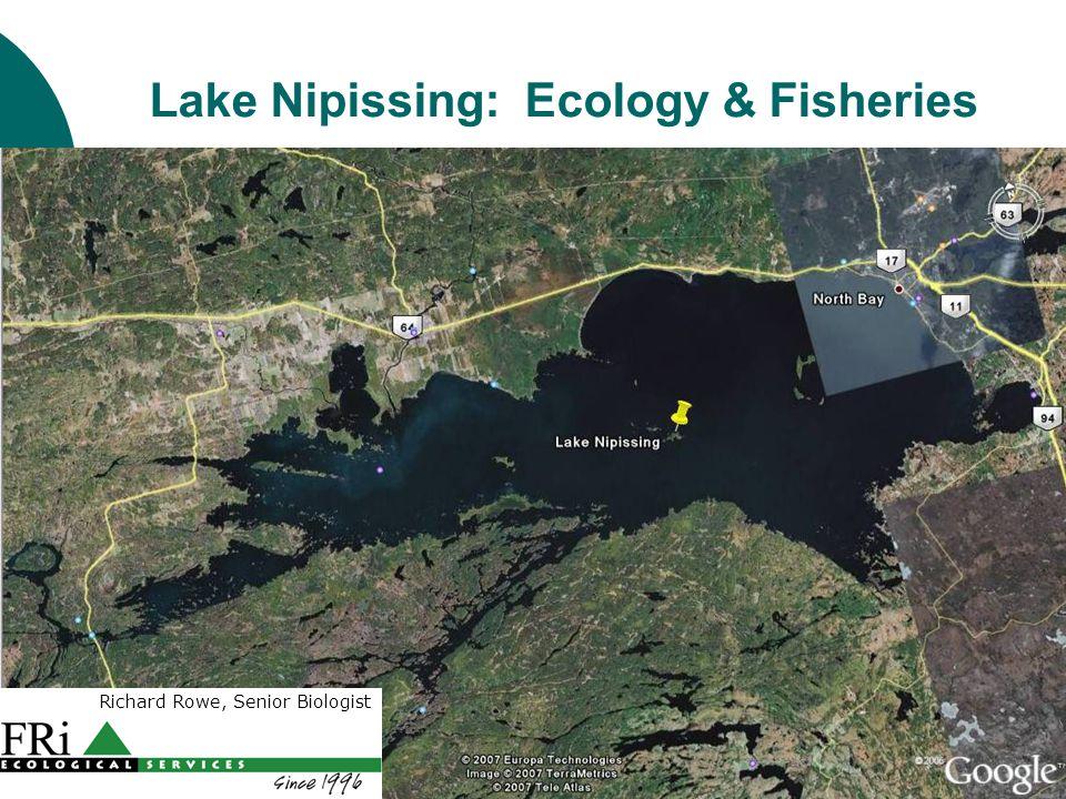 Lake Nipissing: Ecology & Fisheries Richard Rowe, Senior Biologist