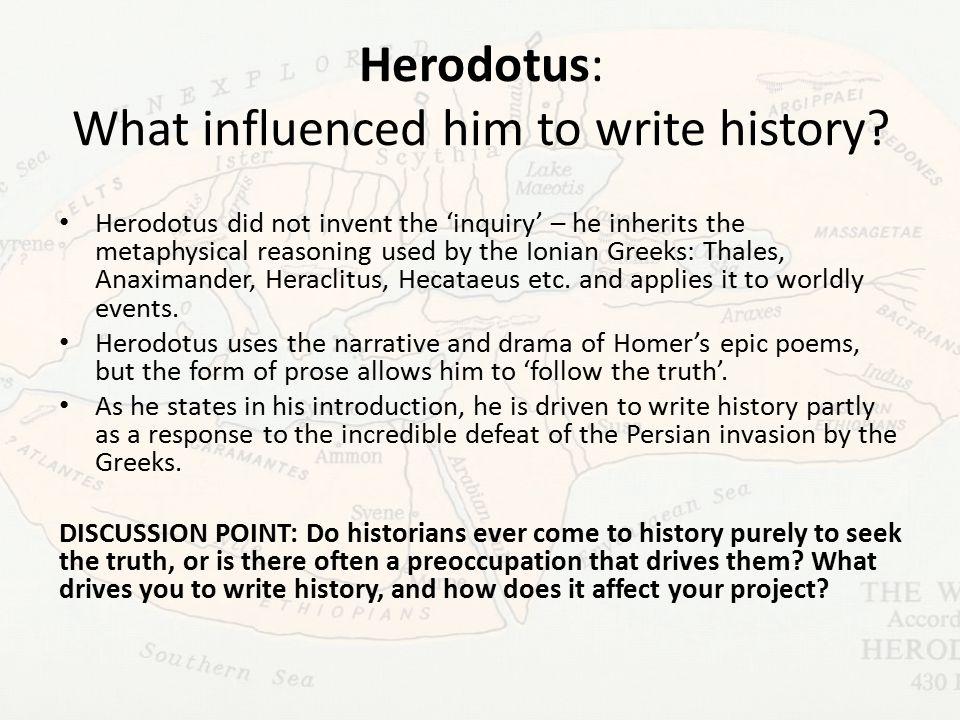 Herodotus: What influenced him to write history.