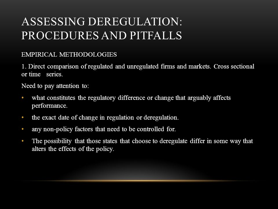 ASSESSING DEREGULATION: PROCEDURES AND PITFALLS EMPIRICAL METHODOLOGIES 1.