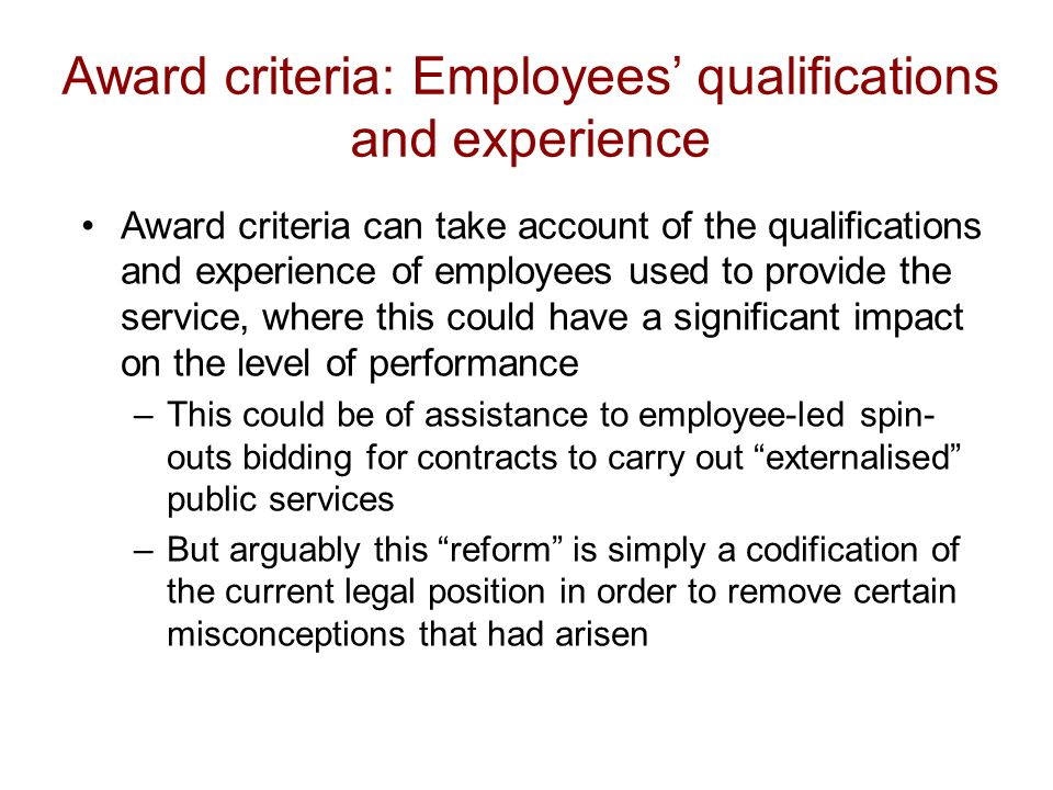 Award criteria: Employees' qualifications and experience Award criteria can take account of the qualifications and experience of employees used to pro