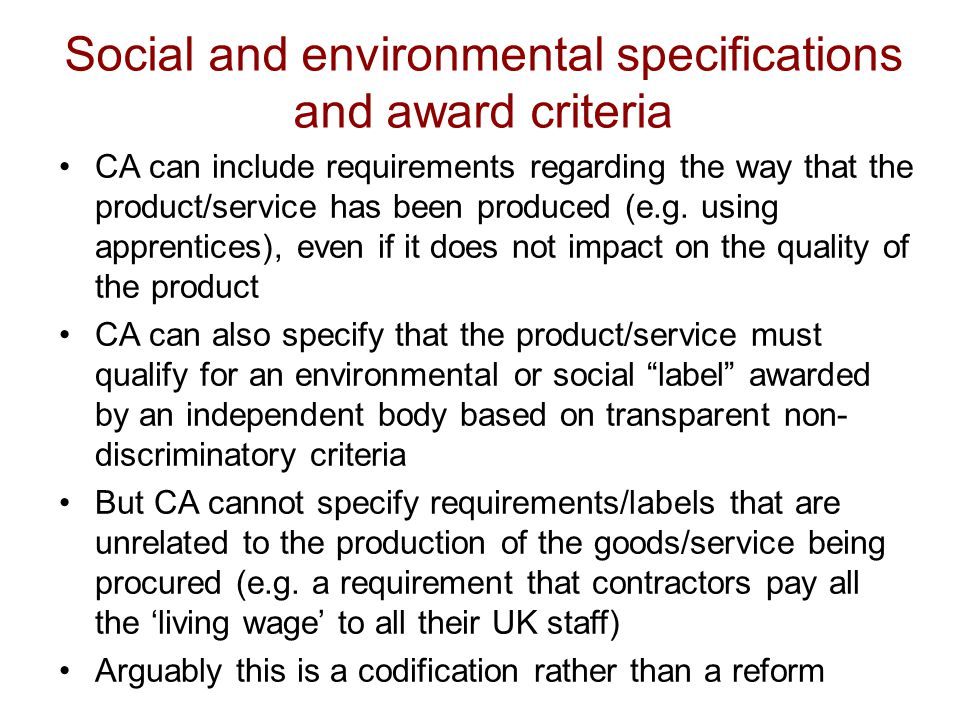 Social and environmental specifications and award criteria CA can include requirements regarding the way that the product/service has been produced (e