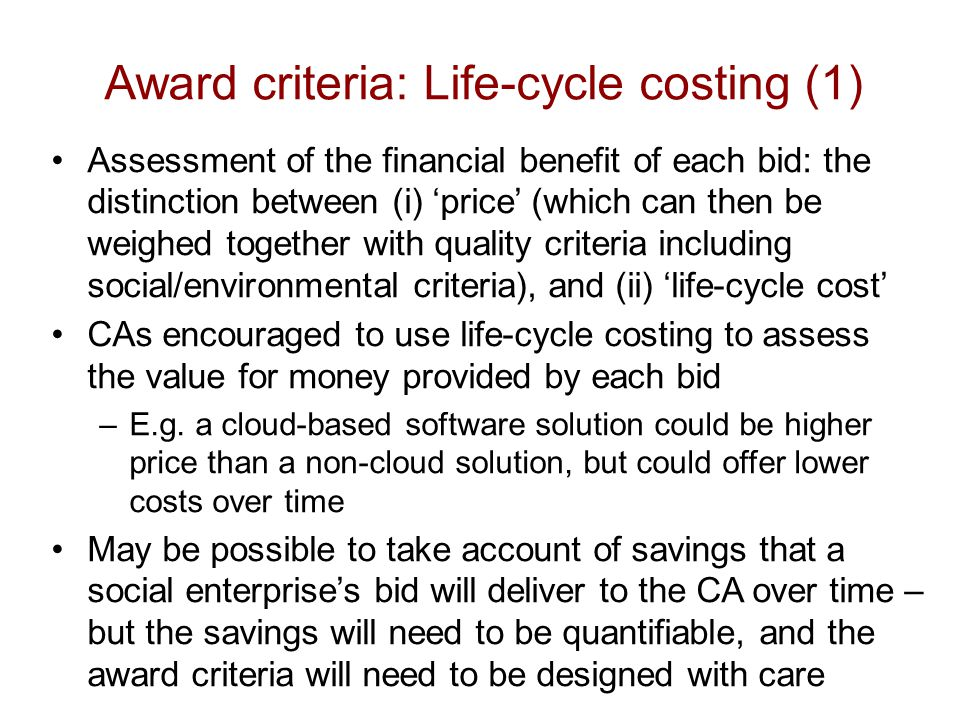 Award criteria: Life-cycle costing (1) Assessment of the financial benefit of each bid: the distinction between (i) 'price' (which can then be weighed