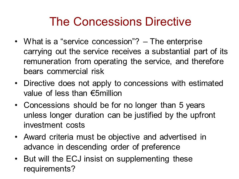 The Concessions Directive What is a service concession .