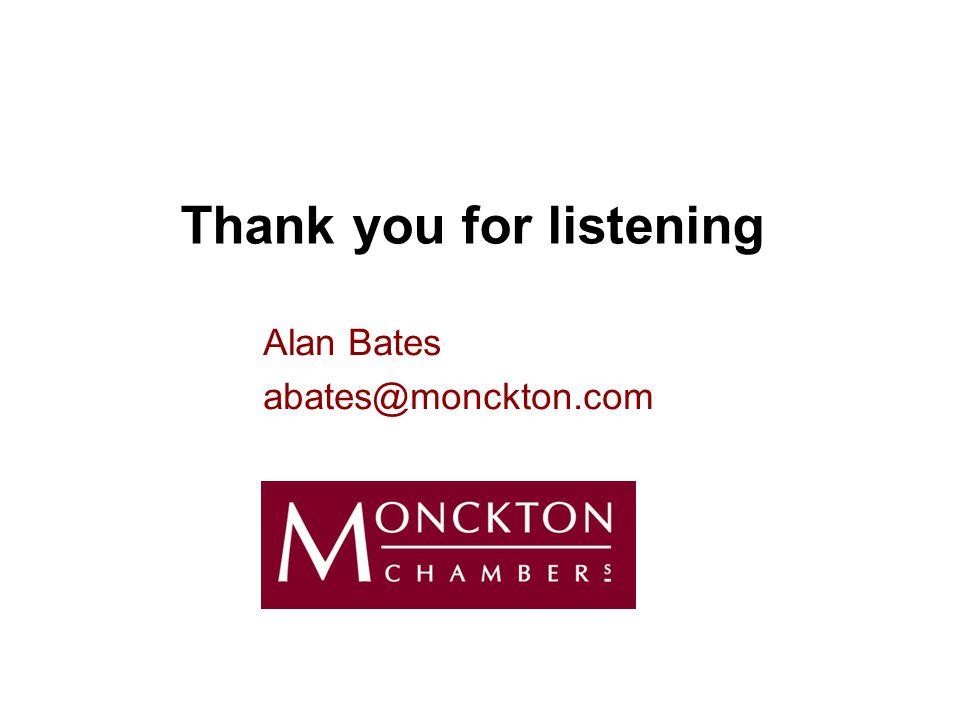 Thank you for listening Alan Bates abates@monckton.com