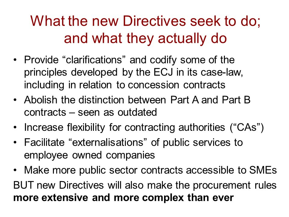 Key reforms relevant to social enterprises (1) Abolition of Part A/Part B services distinction, but introduction of a new 'light touch' regime for social, clinical and cultural services Permit first award reservation of contracts to employee owned companies when health, social and educational services are first externalised Codification of rules setting out when co-operation between CAs will not engage the procurement rules (but still no clarity on the extent to which intra-NHS contracts can be regarded as 'in house' contracts) Preliminary market consultations expressly permitted