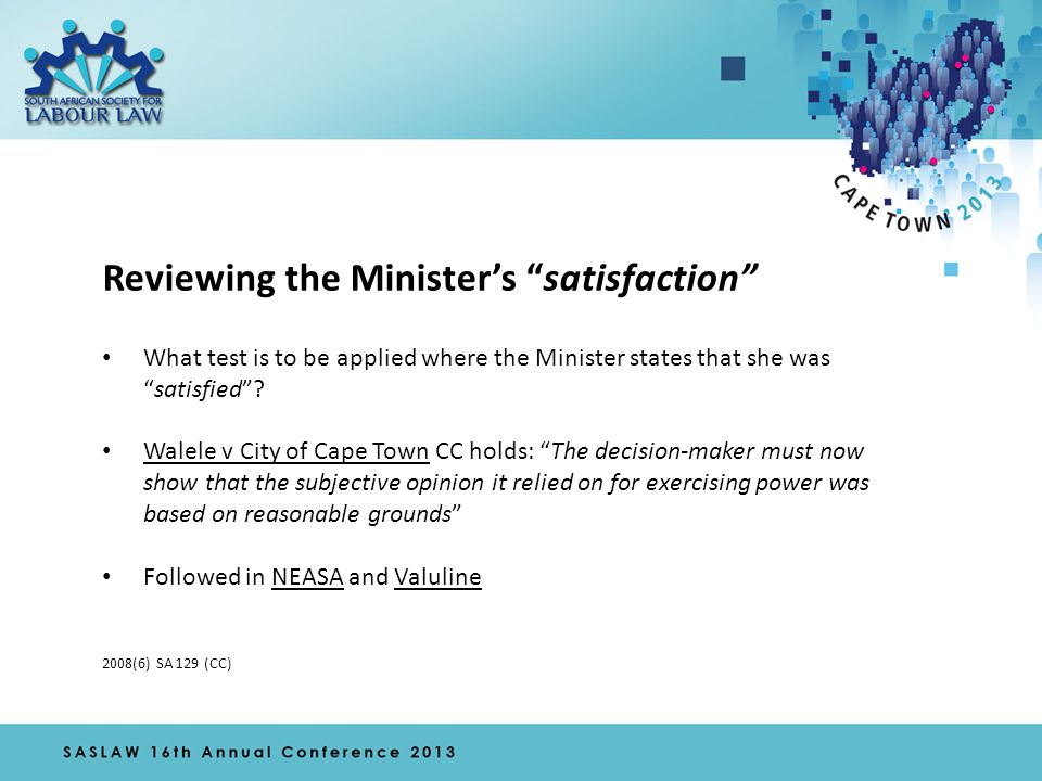 Reviewing the Minister's satisfaction What test is to be applied where the Minister states that she was satisfied .