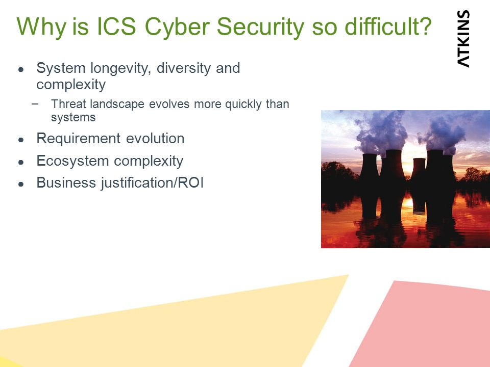 Why is ICS Cyber Security so difficult.