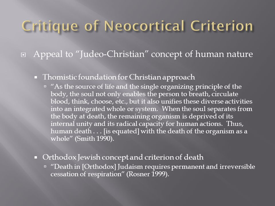  Appeal to Judeo-Christian concept of human nature  Thomistic foundation for Christian approach  As the source of life and the single organizing principle of the body, the soul not only enables the person to breath, circulate blood, think, choose, etc., but it also unifies these diverse activities into an integrated whole or system.