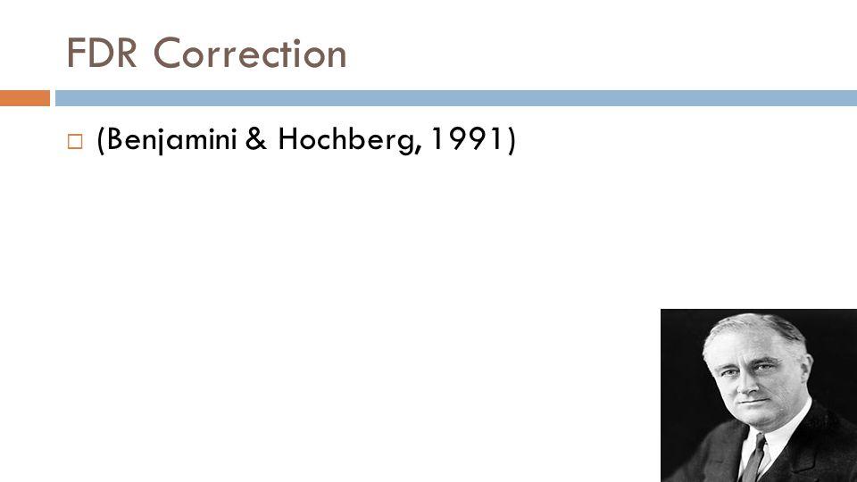 FDR Correction  (Benjamini & Hochberg, 1991)
