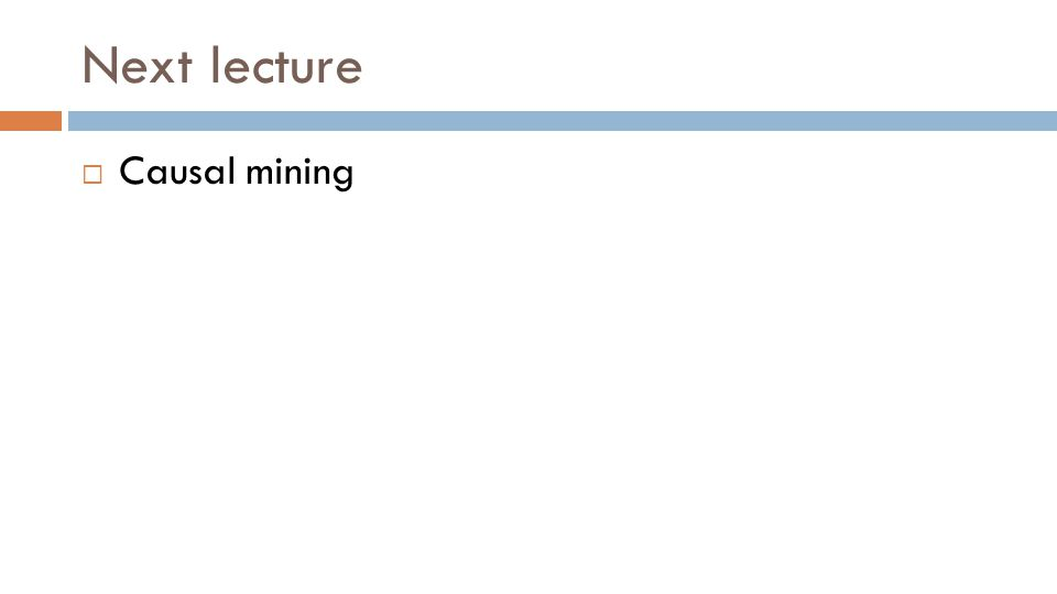 Next lecture  Causal mining