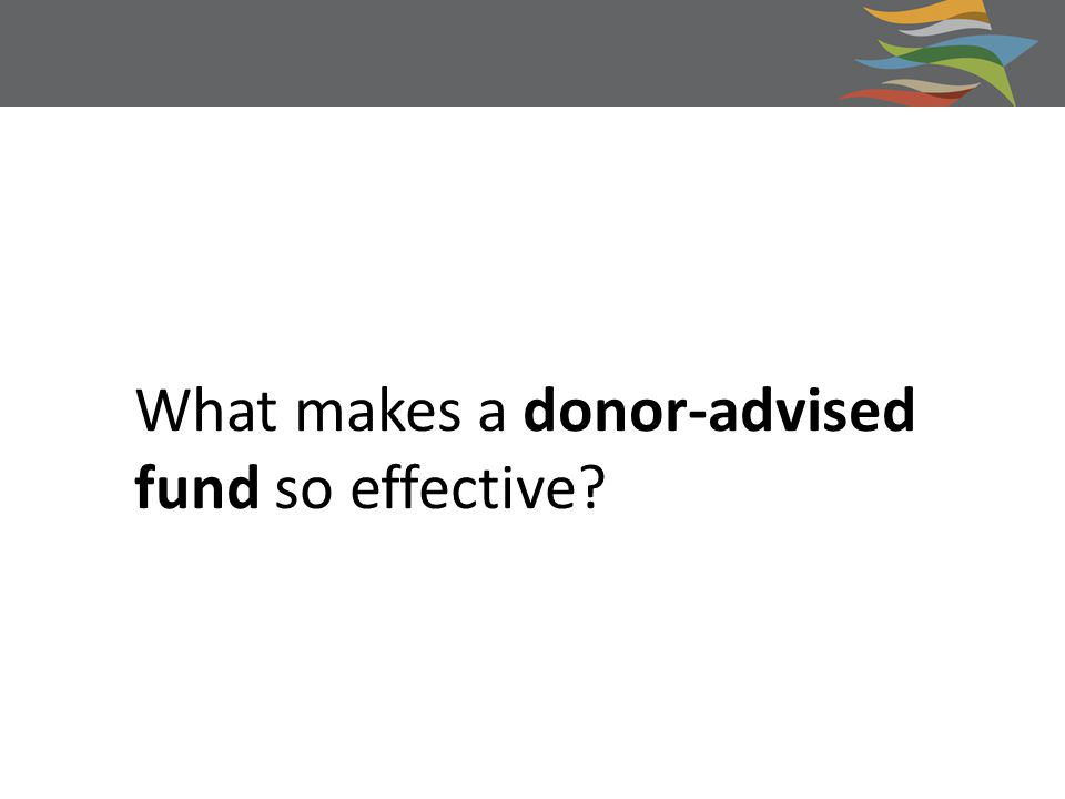 What makes a donor-advised fund so effective