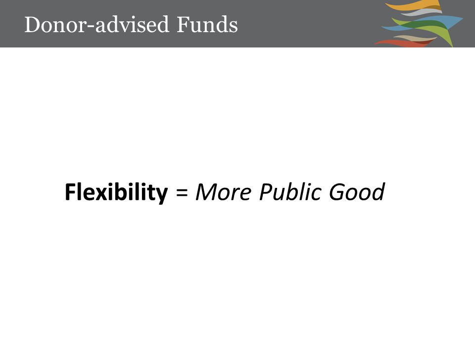 Flexibility = More Public Good Donor-advised Funds