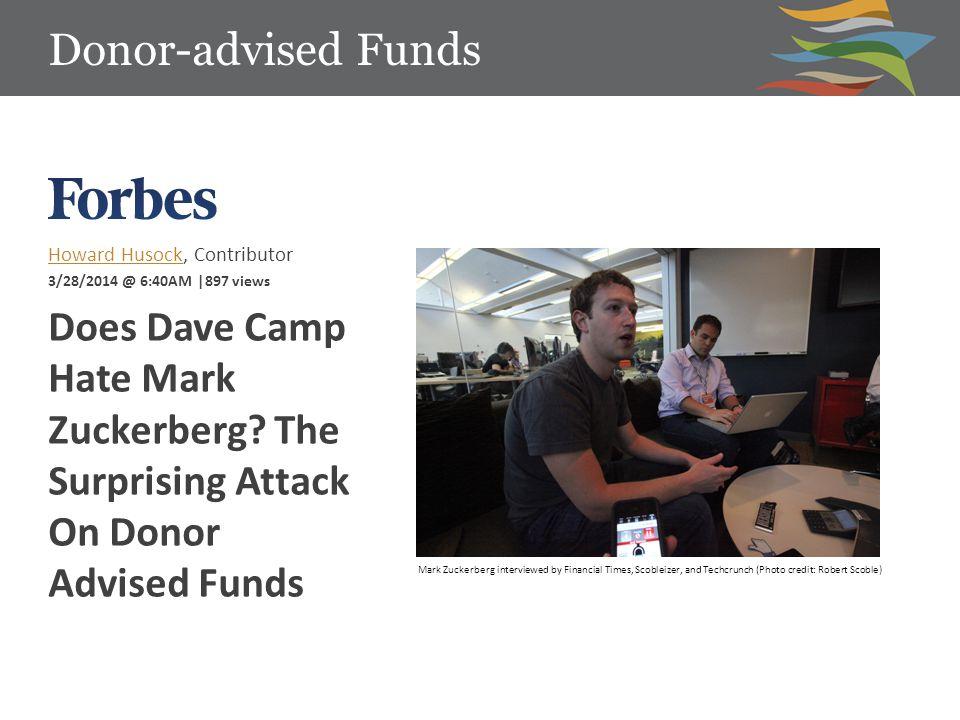 Howard HusockHoward Husock, Contributor 3/28/2014 @ 6:40AM |897 views Does Dave Camp Hate Mark Zuckerberg.