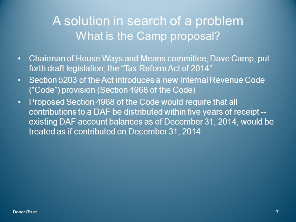 """A solution in search of a problem What is the Camp proposal? Chairman of House Ways and Means committee, Dave Camp, put forth draft legislation, the """""""