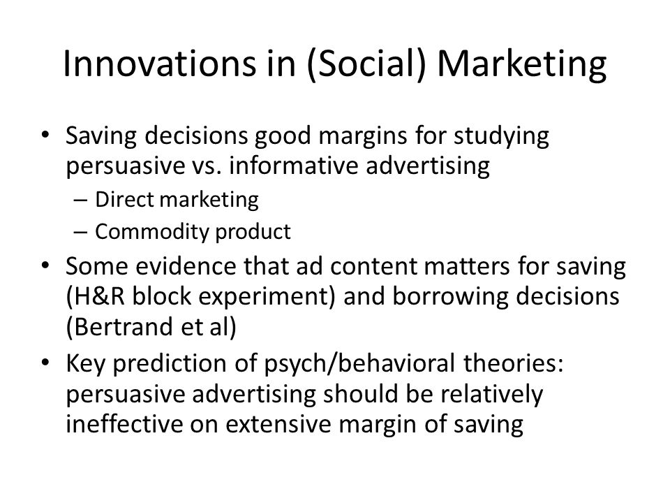 Innovations in (Social) Marketing Saving decisions good margins for studying persuasive vs.