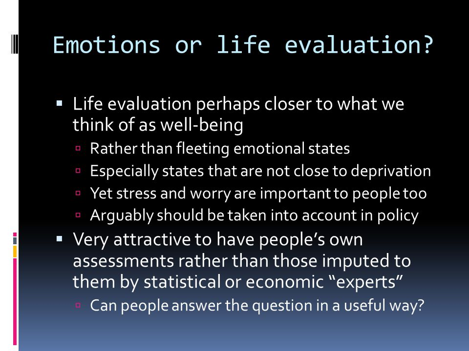 Emotions or life evaluation.