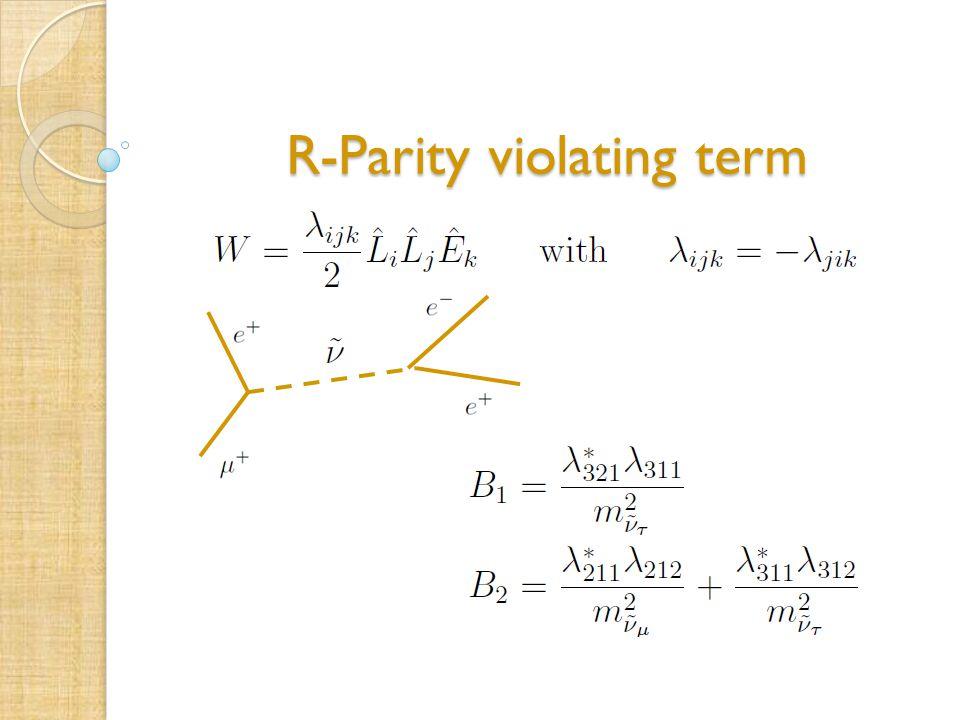 R-Parity violating term R-Parity violating term