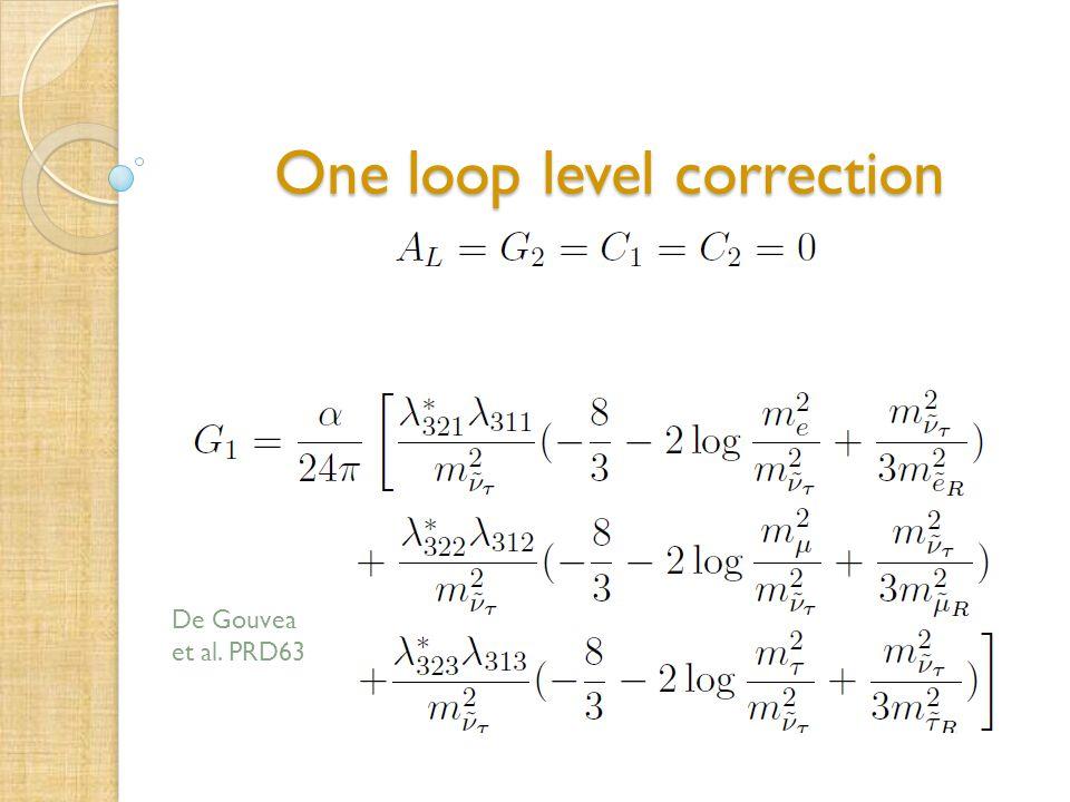 One loop level correction One loop level correction De Gouvea et al. PRD63