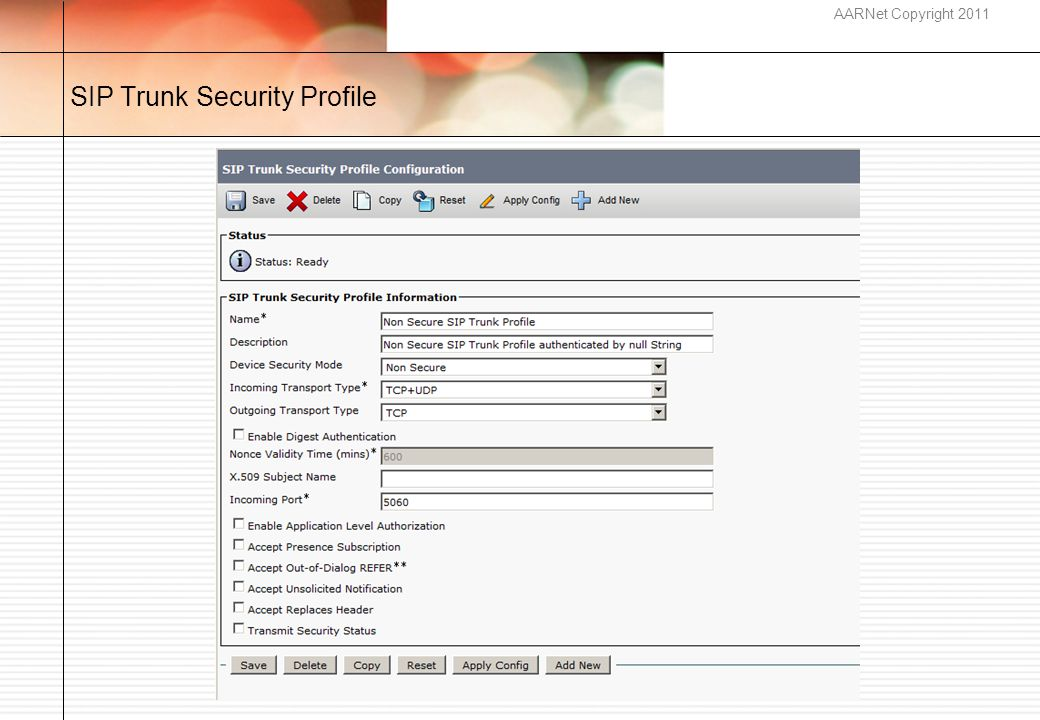 AARNet Copyright 2011 SIP Trunk Security Profile