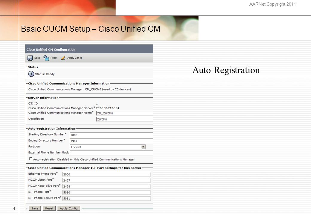 AARNet Copyright 2011 Basic CUCM Setup – Cisco Unified CM 4 Auto Registration