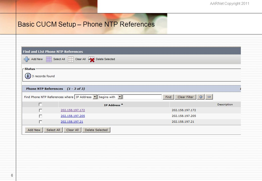 AARNet Copyright 2011 Basic CUCM Setup – Phone NTP References 6
