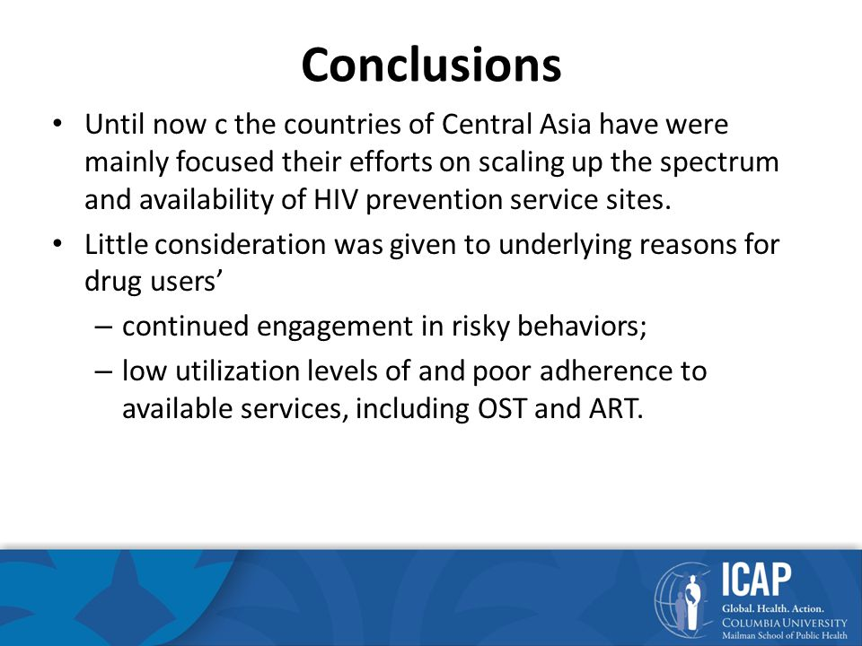 Conclusions Until now c the countries of Central Asia have were mainly focused their efforts on scaling up the spectrum and availability of HIV prevention service sites.