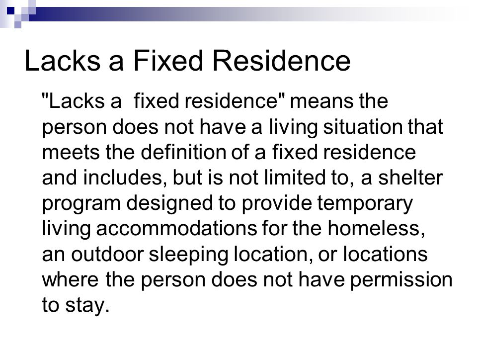 Lacks a Fixed Residence