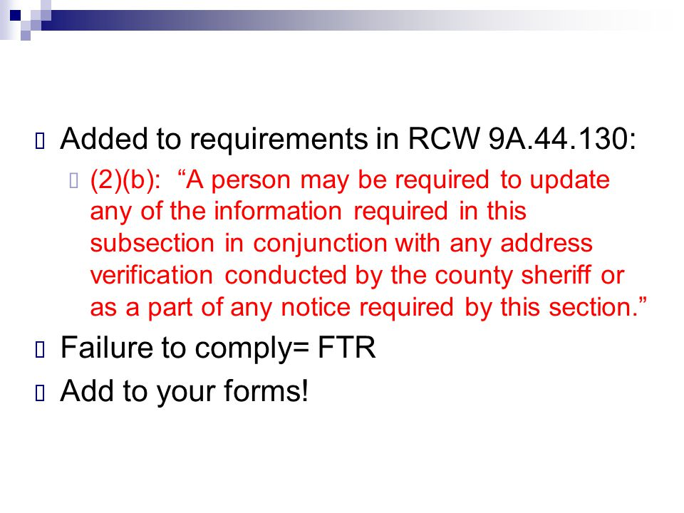 " Added to requirements in RCW 9A.44.130:  (2)(b): ""A person may be required to update any of the information required in this subsection in conjunct"