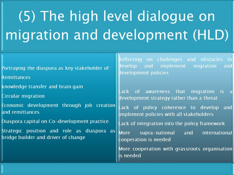 (5) The high level dialogue on migration and development (HLD) Portraying the diaspora as key stakeholder of : Remittances knowledge transfer and brai