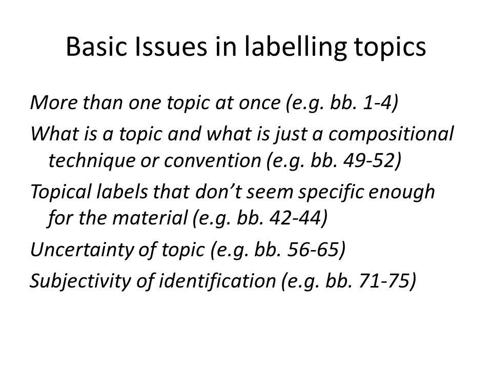 Basic Issues in labelling topics More than one topic at once (e.g.