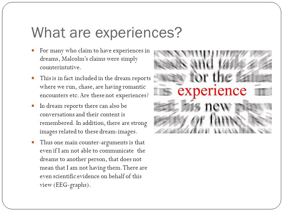 What are experiences.
