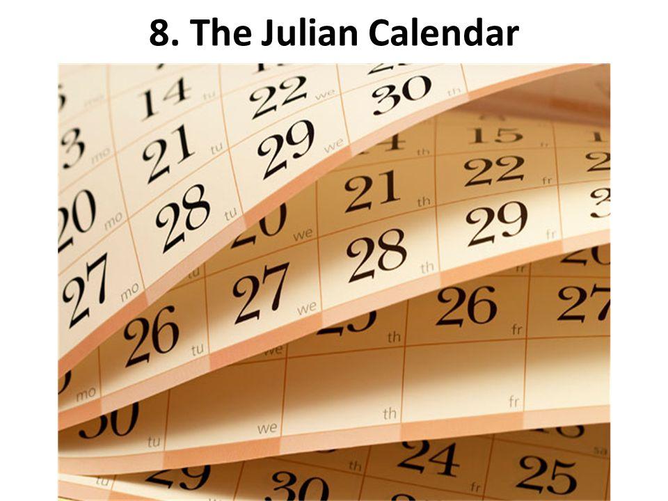 8. The Julian Calendar