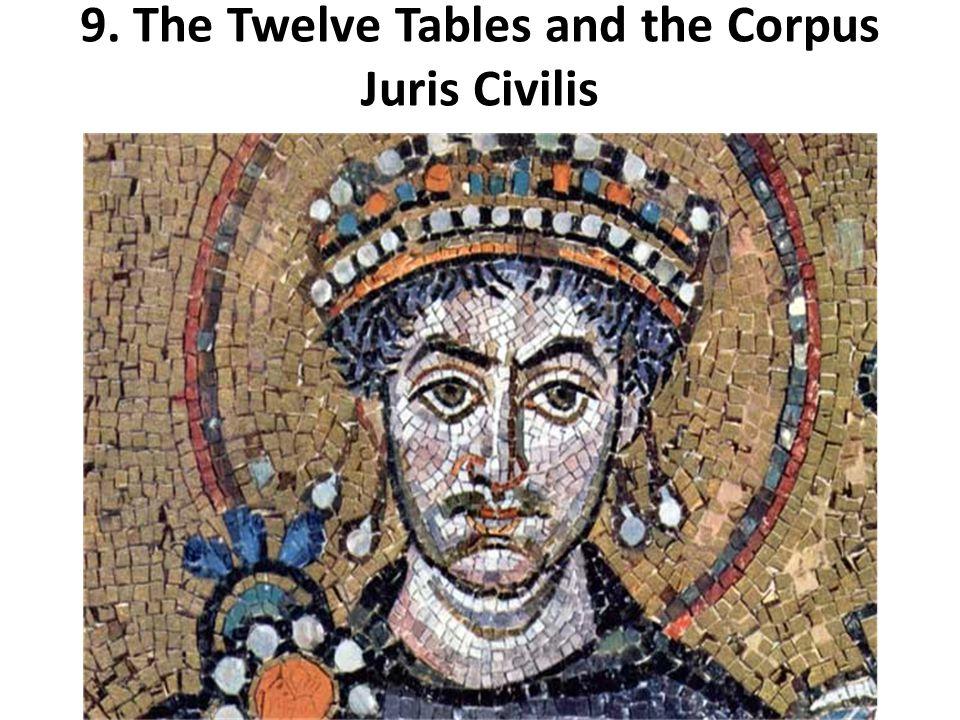 9. The Twelve Tables and the Corpus Juris Civilis