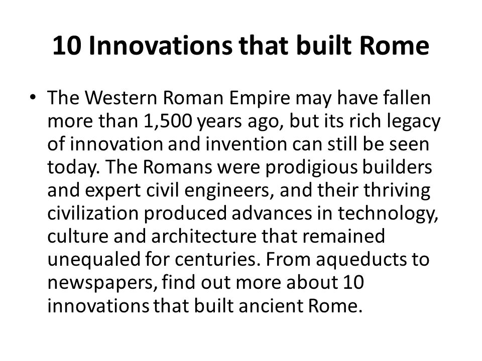HW: Hear Ye.Hear Ye. TOP Innovations that built Rome.